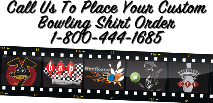 Call Us to Place Your Custom Bowling Shirt Order 1-800-444-1685