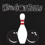 We've Got Balls Stock Print on 50's Style Bowling Shirts