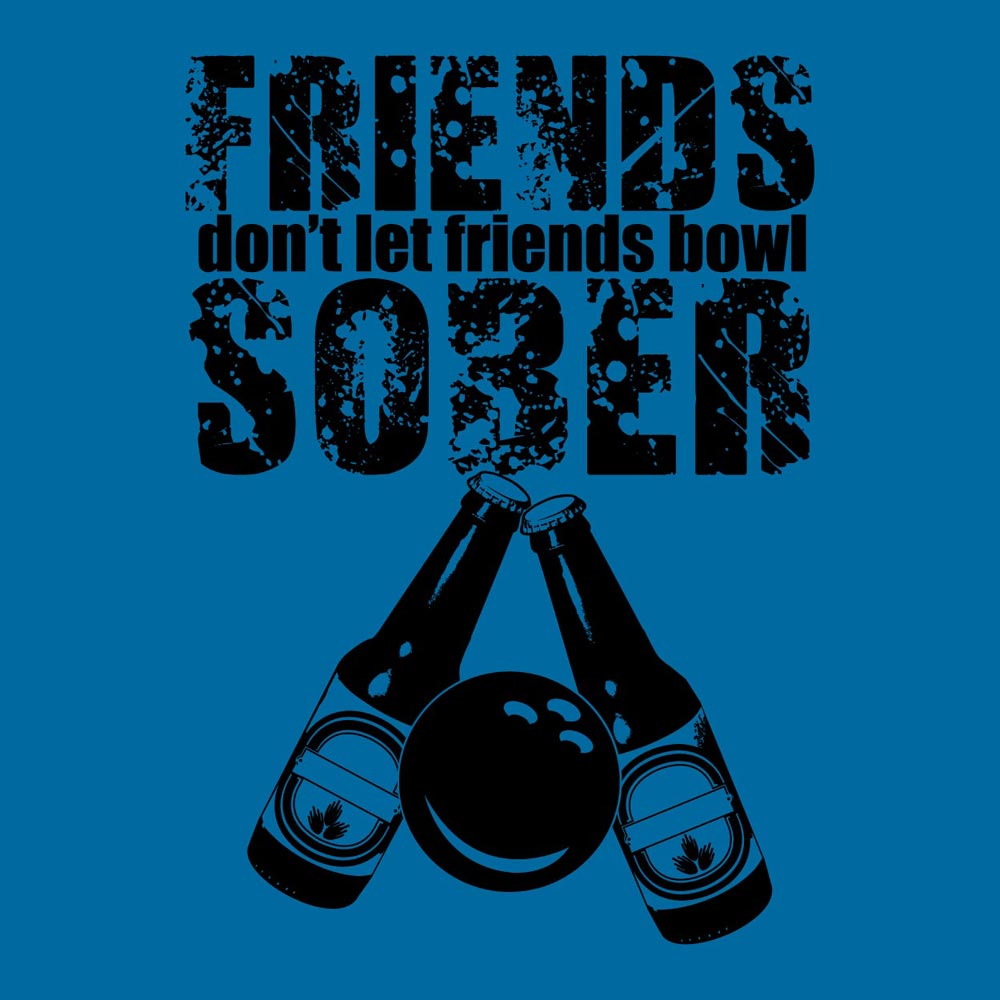 Friends Don't let Friends Bowl Sober Graphic Heavy Cotton T-Shirt
