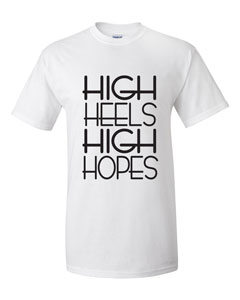 Unisex High Heels High Hopes T-Shirt