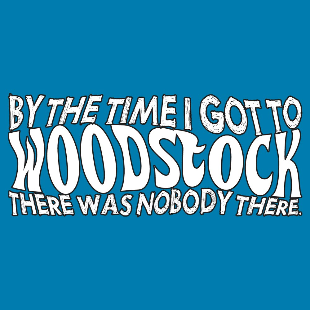 By the Time I Got To Woodstock Graphic Heavy Cotton T-Shirt