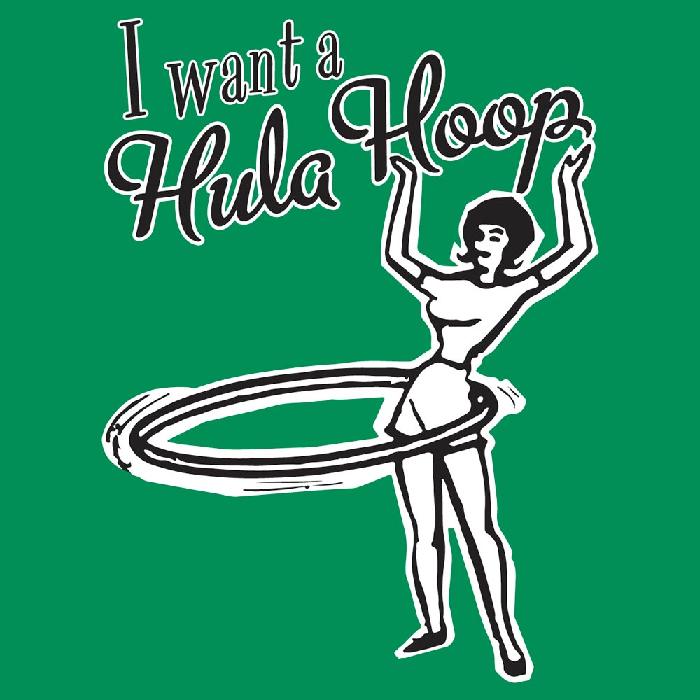 I Want a Hula Hoop Graphic Heavy Cotton T-Shirt