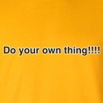 Do Your Own Thing T-shirt