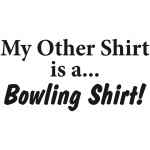 My Other Shirt is a Bowling Shirt Graphic Heavy Cotton T-Shirt