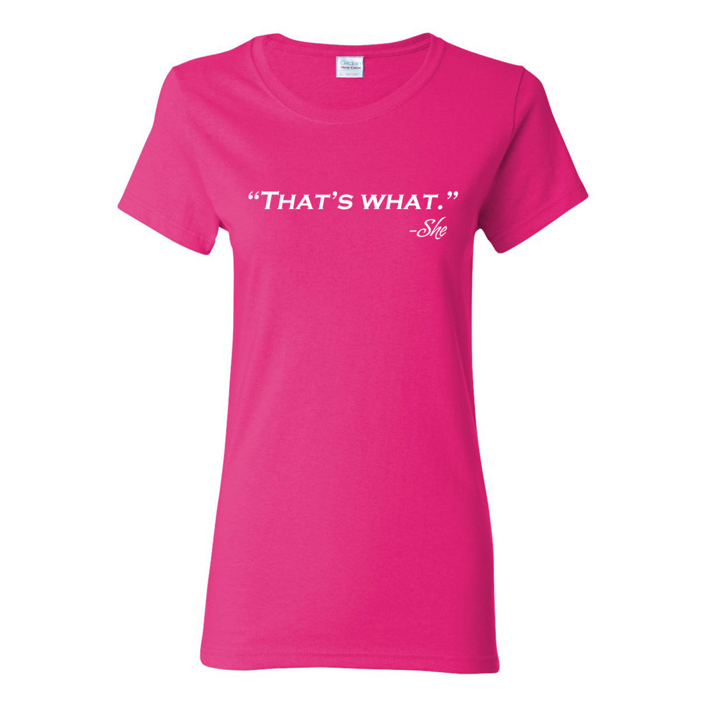 That's What She Said Graphic Ladies Heavy Cotton T-Shirt