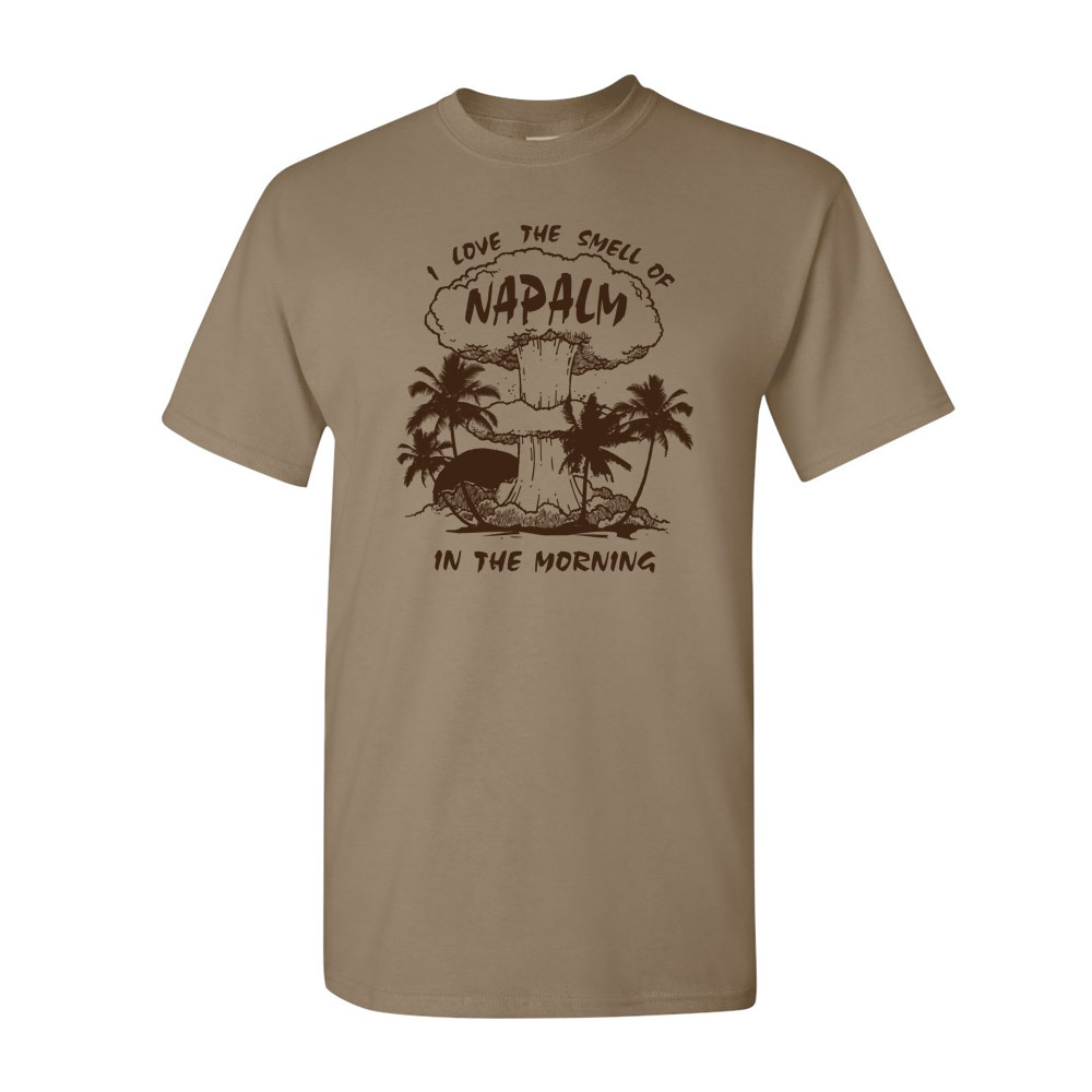 I love the smell of napalm graphic heavy cotton t shirt for Where can i sell t shirts
