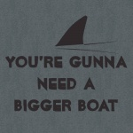 You're Gonna Need a Bigger Boat Graphic Heavy Cotton T-Shirt