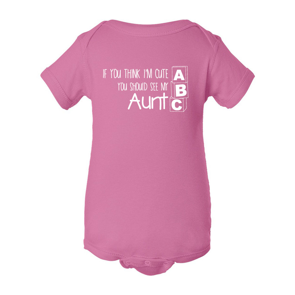 If you think I'm cute... AUNT Graphic Bodysuits for Baby