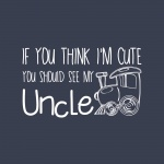 If you think I'm cute... Uncle Graphic Bodysuits for Baby