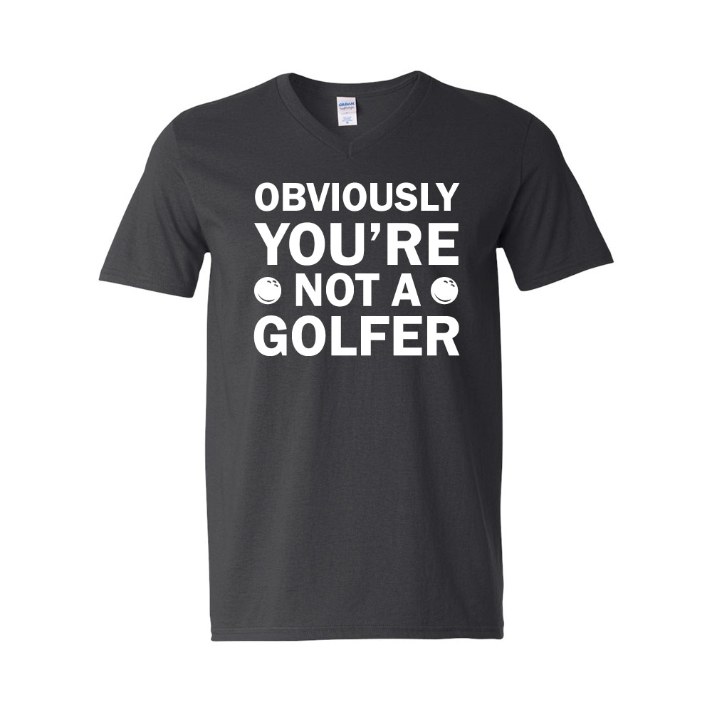 Obviously You're Not A Golfer Graphic Softstyle V-Neck T-Shirt