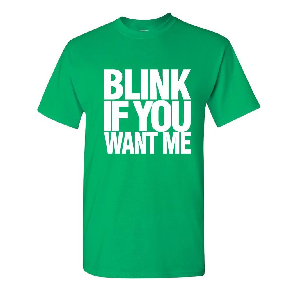 Blink if You Want Me Graphic Heavy Cotton T-Shirt